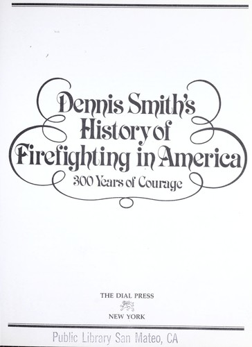 History of firefighting in America by Dennis Smith