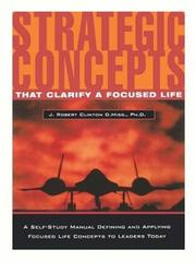 Cover of: Strategic Concepts That Clarify a Focused Life by J. Robert Clinton