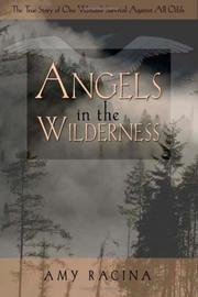 Cover of: Angels in the wilderness by Amy Racina