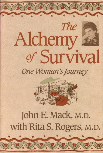The alchemy of survival by John E. Mack