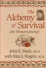 Cover of: The alchemy of survival | John E. Mack