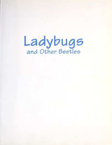 Ladybugs and Other Beetles by Steven Otfinoski