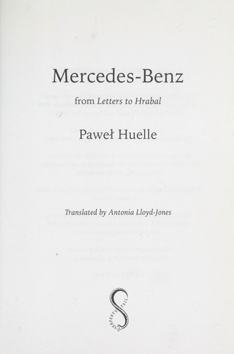 MERCEDES-BENZ: FROM LETTERS TO HRABAL; TRANS. BY ANTONIA LLOYD-JONES by Paweł Huelle