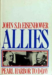 Cover of: Allies, Pearl Harbor to D-Day | John S. D. Eisenhower