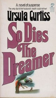 Cover of: So dies the dreamer | Ursula Curtiss
