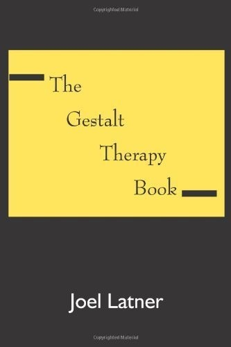 The Gestalt Therapy Book by Ph. D. Joel Latner
