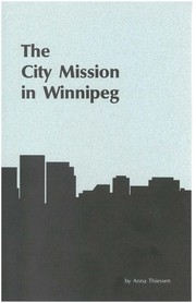 Cover of: The City Mission in Winnipeg | Anna Thiessen