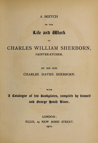 A sketch of the life and work of Charles William Sherborn by Charles Davies Sherborn