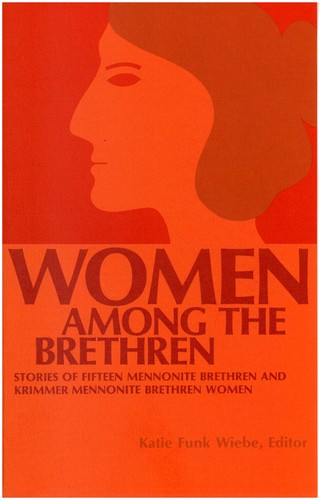 Women among the Brethren by Katie Funk Wiebe, ed.