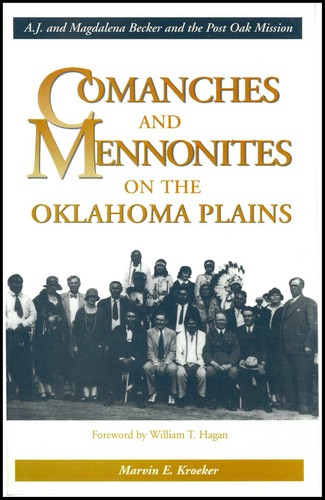 Comanches and Mennonites on the Oklahoma Plains by Marvin E. Kroeker