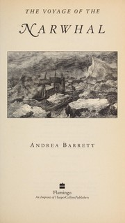 Cover of: The voyage of the Narwhal by Andrea Barrett