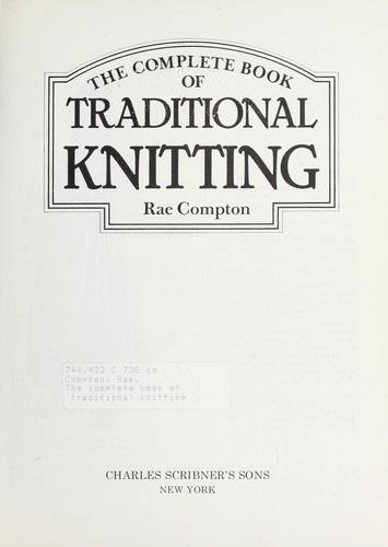 The complete book of traditional knitting by Rae Compton