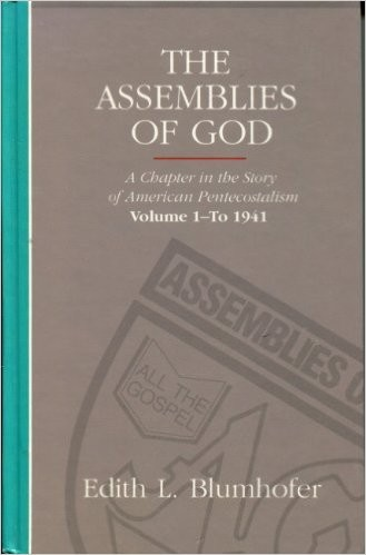 The Assemblies of God - Vol. 1 by Edith L. Blumhofer