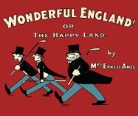 Wonderful England! by Ames, Ernest Mrs.