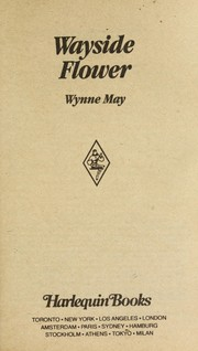 Cover of: Wayside flower | Wynne May