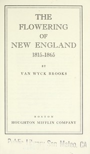 Cover of: The flowering of New England, 1815-1865 | Van Wyck Brooks