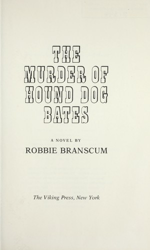The murder of Hound Dog Bates : a novel by