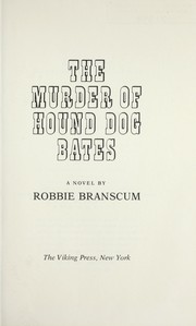 Cover of: The murder of Hound Dog Bates : a novel |
