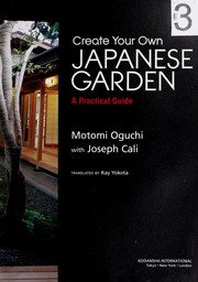 Cover of: Create your own Japanese garden | Motomi Oguchi