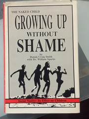 Cover of: The Naked Child Growing Up Without Shame | Dennis Craig Smith with Dr. William Sparks