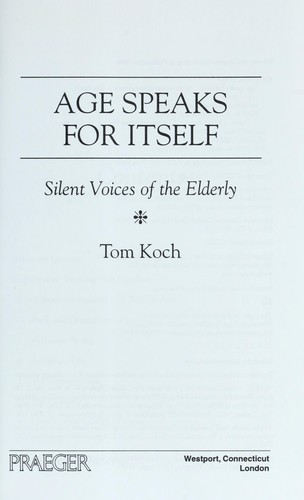 Age speaks for itself : silent voices of the elderly by