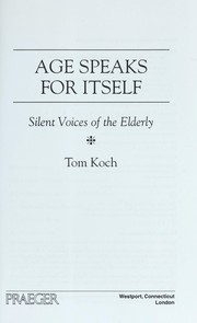 Cover of: Age speaks for itself : silent voices of the elderly |