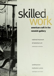 Cover of: Skilled work : American craft in the Renwick Gallery, National Museum of American Art, Smithsonian Institution |
