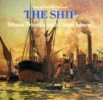 Steam tramps and cargo liners, 1850-1950 by Robin Craig