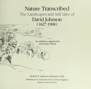 Cover of: Nature transcribed : the landscapes and still lifes of David Johnson (1827-1908) : an exhibition |