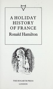 Cover of: A Holiday History of France | Ronald Hamilton