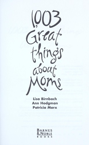 1,003 great things about moms by