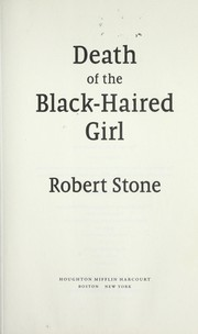 Cover of: Death of the black-haired girl | Stone, Robert