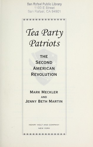 Tea Party Patriots : the second American revolution by