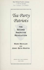 Cover of: Tea Party Patriots : the second American revolution |
