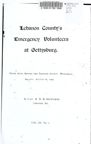 Lebanon County's emergency volunteers at Gettysburg by Richards, Henry Melchior Muhlenberg, 1848-1935