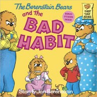 The Berenstain Bears and the Bad Habit by Jan Berenstain