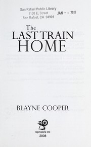 Cover of: The last train home | Blayne Cooper