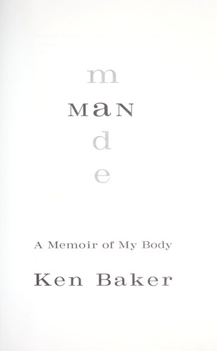 Man made : a memoir of my body by