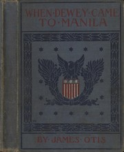 Cover of: When Dewey came to Manila by Otis, James