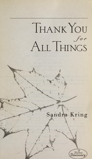 Cover of: Thank you for all things | Sandra Kring