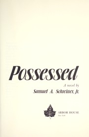 Cover of: The possessors and the possessed : the saga of the Van Alen family of New York : a novel |
