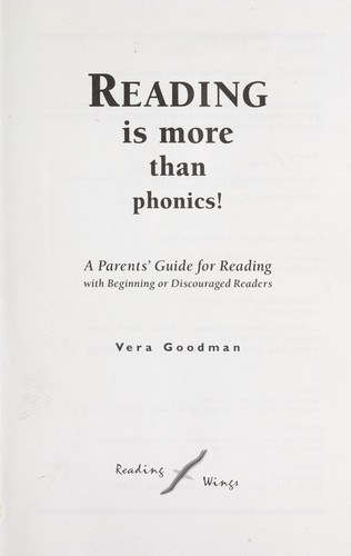 Reading is more than phonics : a parents' guide for reading with beginning or discouraged readers by