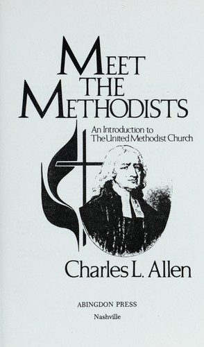 Meet the Methodists : an introduction to the United Methodist Church by