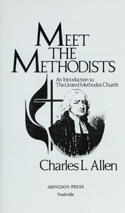 Cover of: Meet the Methodists : an introduction to the United Methodist Church |