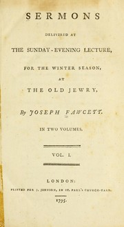Cover of: Sermons delivered at the Sunday-evening lecture, for the winter-season, at the Old Jewry | Fawcett, Joseph
