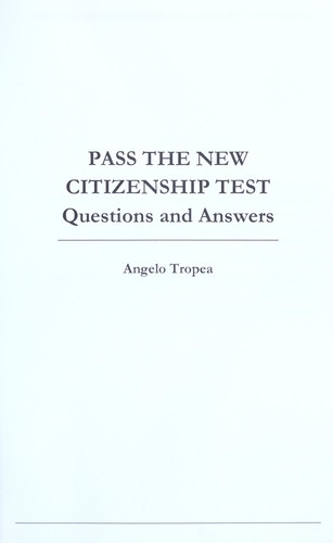 Pass the new citizenship test questions and answers by Angela Tropea