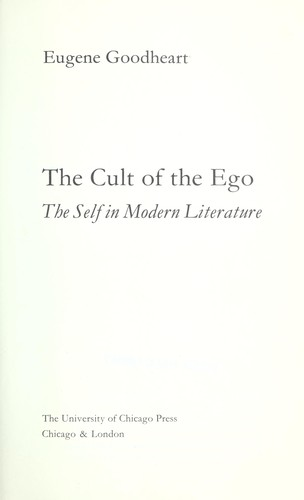 The cult of the ego; the self in modern literature by