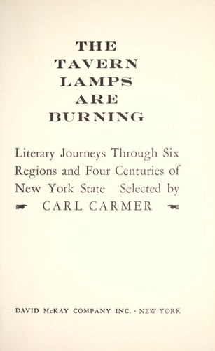 The tavern lamps are burning; literary journeys through six regions and four centuries of New York State by