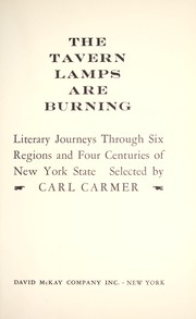 Cover of: The tavern lamps are burning; literary journeys through six regions and four centuries of New York State |