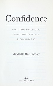 Cover of: Confidence : how winning streaks and losing streaks begin and end |